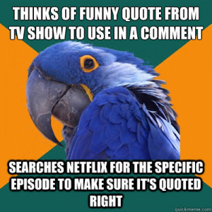 of funny quote from tv show to use in a comment Searches netflix ...