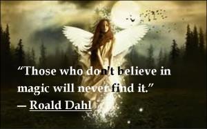 Great Quotes - #magic #RoaldDahl