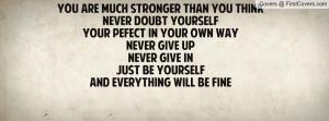 never doubt yourself quotes