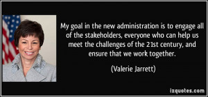 ... the 21st century, and ensure that we work together. - Valerie Jarrett