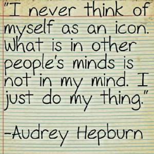 Think soberly, think modesty. #quotes #AudreyHepburn #modesty