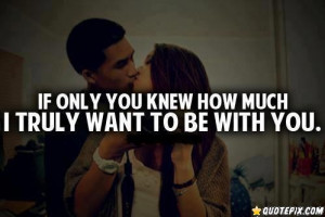 If Only You Knew How Much I Love You If only you knew how much .
