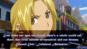 and our dreams. -Edward Elric (エドワード・エルリック