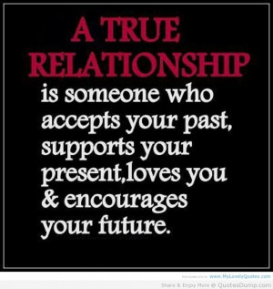 ... Your Past, Supports Your Present, Loves You & Encourages Your Future