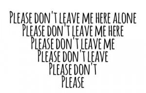 please don't leave me