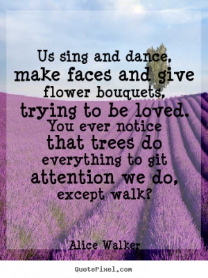 ... alice walker more love quotes life quotes inspirational quotes