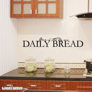 Give Us This Day Our Daily Bread Wall Quote Decal - 36