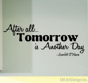 Scarlett Tomorrow Is Another Day Vinyl Decal Wall Movie Words Quotes ...