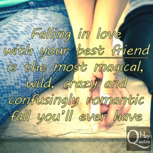 Quotes About Best Friends Falling in Love Quote About Falling in Love