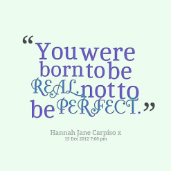 thumbnail of quotes You were born to be *REAL, not to be *PERFECT.