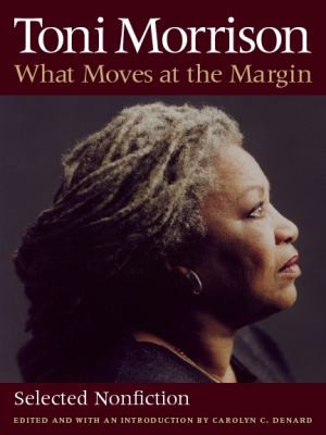 ... : Selected Non Fiction by Toni Morrison , edited by Carolyn Denard