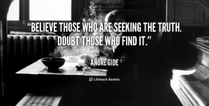 quote-Andre-Gide-believe-those-who-are-seeking-the-truth-1495.png