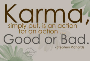 Karma Quote: Karma, simply put, is an action for... Karma-(4)