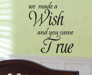 We Made a Wish Baby Nursery Removable Wall Decal Quote