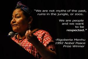 Rigoberta Menchú Tum was awarded the Nobel Peace Prize in 1992 in ...