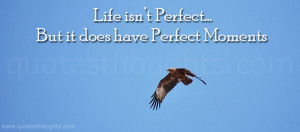 Life Quotes-Thoughts-Perfect Moments-Best Quotes-Nice Quotes
