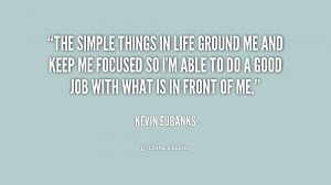 quote-Kevin-Eubanks-the-simple-things-in-life-ground-me-157789.png