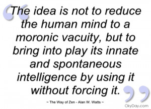 the idea is not to reduce the human mind