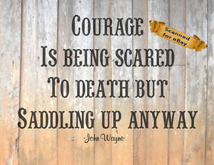 ... -Cowboy-John-Wayne-Quote-Art-Print-Courage-is-being-scared-to-death