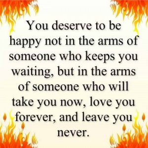 You deserve to be happy