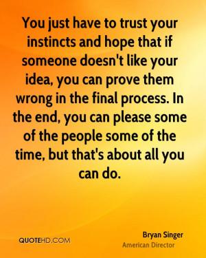 Bryan Singer Trust Quotes