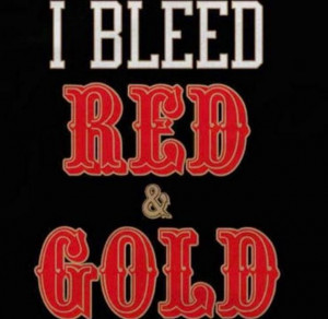 ... Quotes, Quotes Wall, 49Ers Fans, 49Ers Baby, Gold Blood, 49Ers Quotes