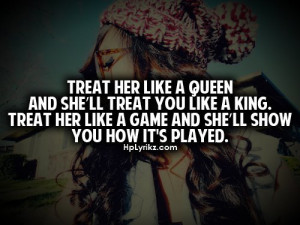 treating a girl right # treat her like a queen # regrets ...