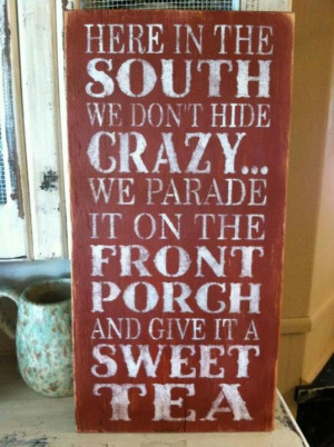 ... - love this sign; it says it all. Sweet tea and southern hospitality