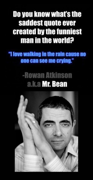 The saddest quote by the funniest man in the world.