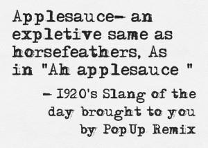 ... ://pinstamatic.com) Quotes Courtesy, 1920S Slang, Inspiration Quotes