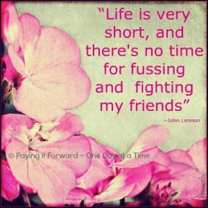 ... fussing and fighting my friends john lennon ~ best quotes & sayings