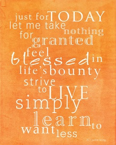 Just For Today Let Me Take Nothing For Granted Feel Blessing In Life ...