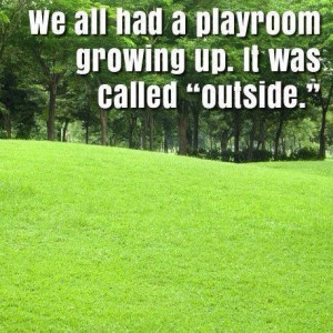 Playing outside life quotes quotes quote kids life quote play youth