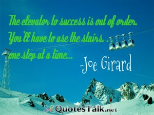 Success Quotes - The elevator to success is out of order. You?ll have ...