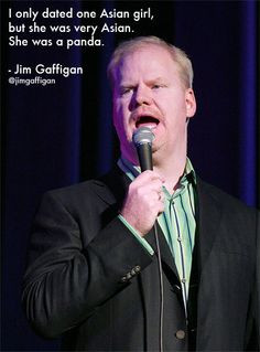 Jim Gaffigan :) It's all in the delivery!