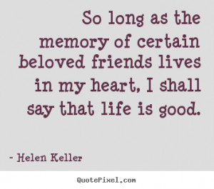 ... quotes about friendship and memories quotes life inspirational quotes