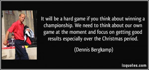It will be a hard game if you think about winning a championship. We ...