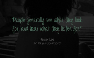 People generally see what they look for, and hear what they listen for ...