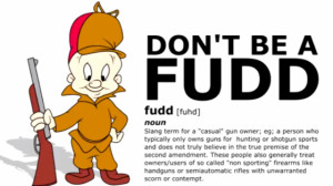 Fudds are one of the greatest threats to our gun rights, and the man ...