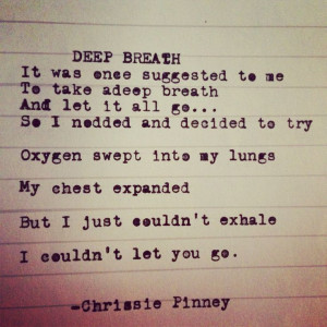 ... Breath Chrissiepinney, Deep Breath, Poetry Quotes, Quotes Quotes