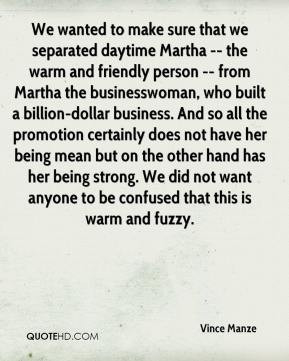 Vince Manze - We wanted to make sure that we separated daytime Martha ...