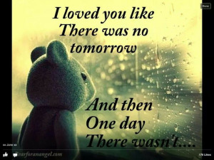 ... how i feel i regret not being there to say i love you always goodbye
