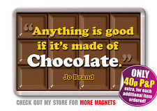 Jo Brand - Funny Chocolate Quote Fridge Magnet - Great Christmas ...