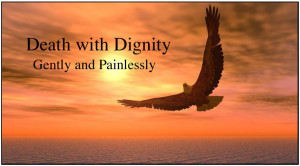 ... answer to death with dignity and without pain no harm to others or