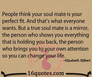 People think your soul mate is your perfect fit