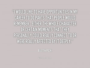 quote Austin Peck i would like to have opportunities in 205396 png