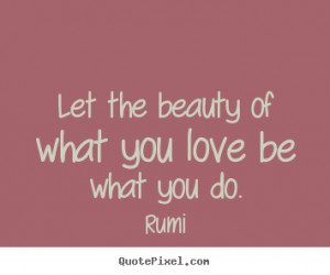 Quotes by persian poet and mystic jalal ad-din rumi..Jalalud'din ...