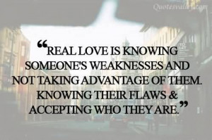... Love Is Knowing Someones Weakness And Not Taking Advantage Of Them
