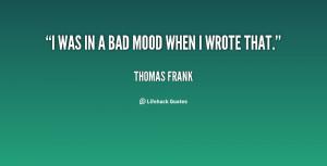 Bad Mood Quotes & Sayings