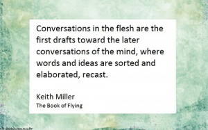 Conversations Quotes Conversations in the flesh are